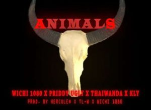 Wichi 1080 - Animals Ft. Priddy Ugly, Thaiwanda & KLY