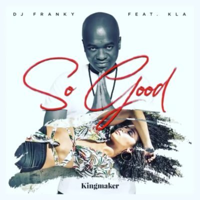 DJ Franky – So Good ft. KLA