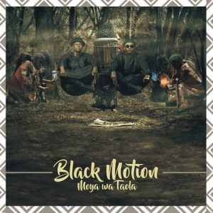 DOWNLOAD Black Motion Moya Wa Taola Album