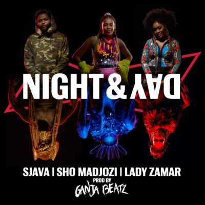 Ganja Beatz – Night & Day ft. Sjava, Sho Madjozi & Lady Zamar