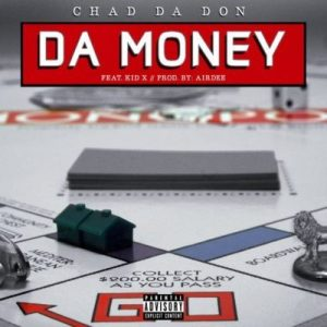 Chad Da Don – Da Money ft. Kid X