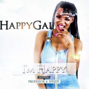 DJ Happygal – I'm Happy ft. Professor & Speedy