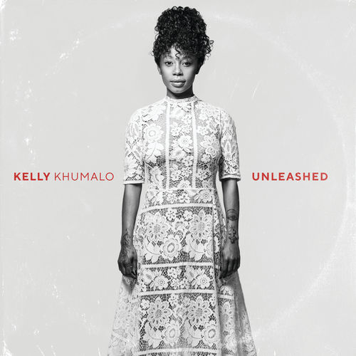 DOWNLOAD Kelly Khumalo Unleashed Album