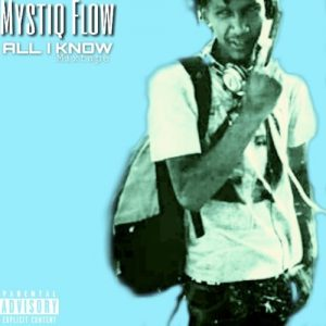 Mystic Flow - All I know (Mixtape)