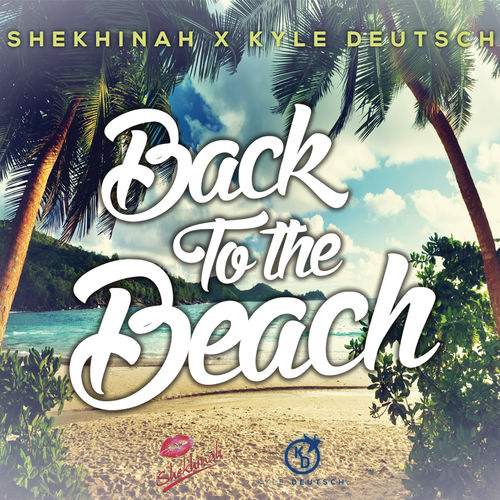 Shekhinah & Kyle Deutsch - Back To The Beach