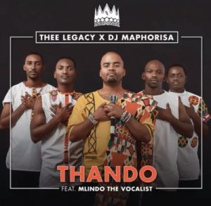 Thee Legacy, DJ Maphorisa – Thando ft. Mlindo The Vocalist