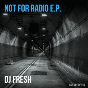 DOWNLOAD DJ Fresh Not for Radio EP