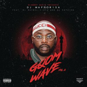 DOWNLOAD DJ Maphorisa Blaqboy Music Gqom Wave, Vol. 2 Album