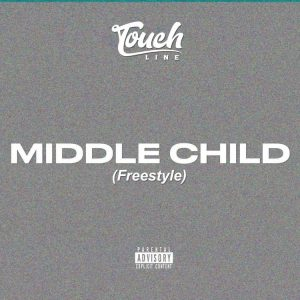 Touchline - Middle Child (Freestyle)