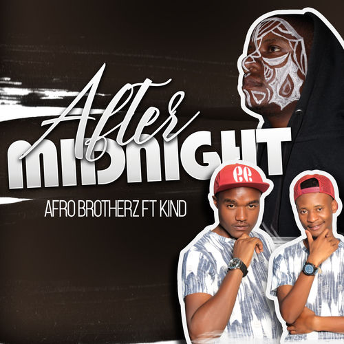 AfroBrotherz - After Midnight ft. KiND