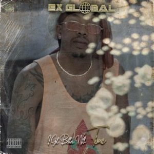 DOWNLOAD Ex Global I Get Better With Time EP