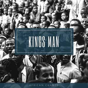 DOWNLOAD Kings Man African Chants EP