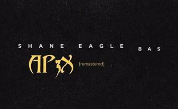 Shane Eagle - Ap3x (Remastered) ft BAS