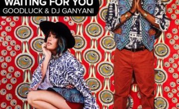 DJ Ganyani & Goodluck – Waiting For You