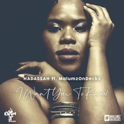 Hadassah – I Want You to Know ft. Malumz on Decks