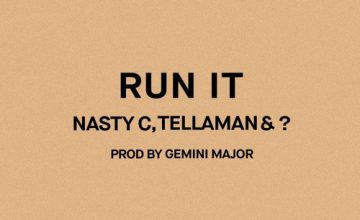 Nasty C & Tellaman - Run It