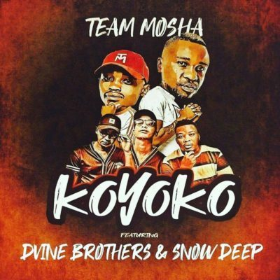 Team Mosha & Dvine Brothers – Koyoko ft. Snow Deep