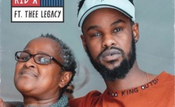 Kid X – Mama ft. Thee Legacy
