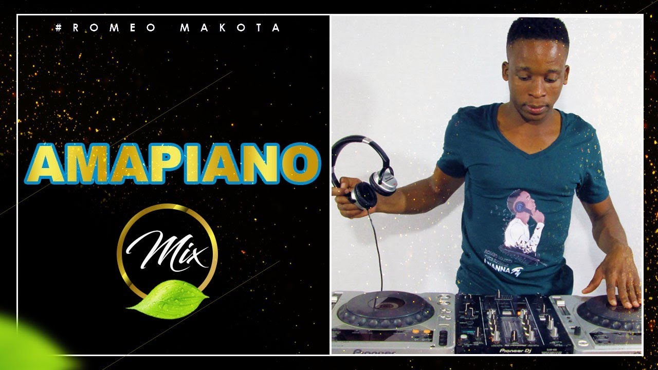 DOWNLOAD MP3: Romeo Makota - Amapiano Mix