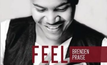 Brenden Praise – All I Need ft. AB Crazy