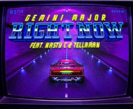 Gemini major - Right Now ft. Nasty C & Tellaman