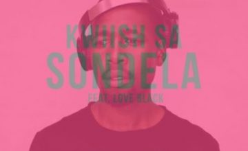 Kwiish SA – Sondela ft. Love Black