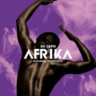 Da Capo – Afrika ft. Tshepo King