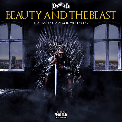DJ D Double D - Beauty and the Beast ft. Flame, Da L.E.S & CrownedYung
