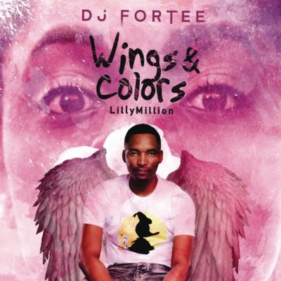 DJ Fortee – Wings & Colors ft. Lilly Million