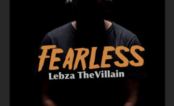 DOWNLOAD Lebza TheVillain Fearless EP