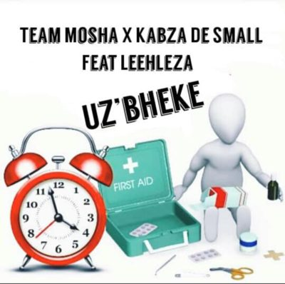 Team Mosha & Kabza De Small – U'zbheke ft. Leehleza