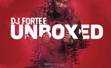 DOWNLOAD DJ Fortee Unboxed Album