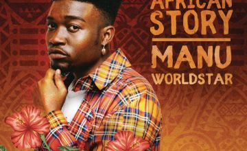 DOWNLOAD Manu WorldStar Young African Story EP