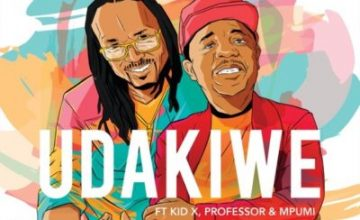 Brothers of Peace – Udakiwe ft. Kid X, Professor & Mpumi (45 Mix)