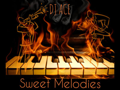 DJ Ace – Sweet Melodies (Soulful Piano Mix)