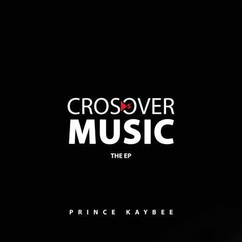 DOWNLOAD Prince Kaybee Crossover Music EP