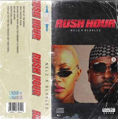 Nelz – Rush Hour ft. Blaklez