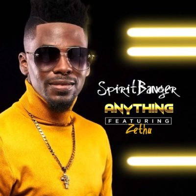 SpiritBanger – Anything ft. Zethu