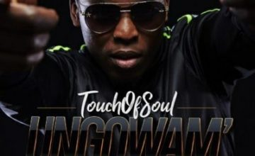 Touch of Soul – Ungowam' ft. DJ Tira, Fey & Beast
