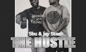 DJ Sbu & Jay Stash – The Hustle