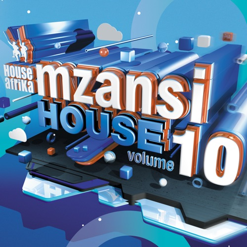DOWNLOAD House Afrika Presents Mzansi House Vol. 10 Album