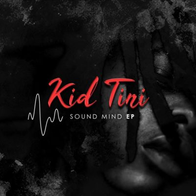 DOWNLOAD Kid Tini Sound Mind EP