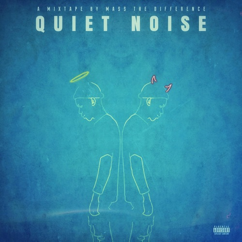 DOWNLOAD Mass The Difference Quiet Noise Mixtape