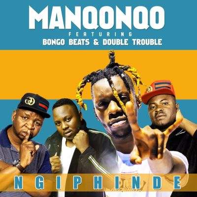 Manqonqo – Ngi Phinde ft. Double Trouble & Bongo Beats