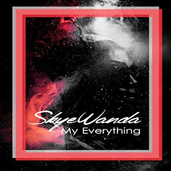 Skye Wanda – My Everything