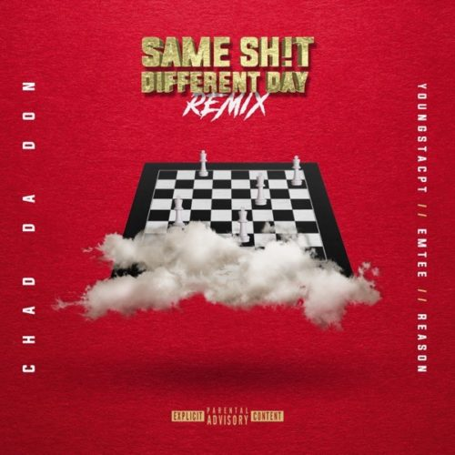 Chad Da Don – Same Shit Different Day ft. Reason, YoungstaCPT & Emtee (Remix)