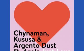 Chynaman, Kususa & Argento Dust – Just Love ft. Azola