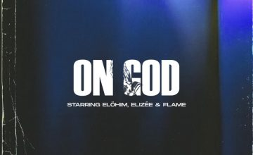 Elöhim, Elizée & Flame - On God