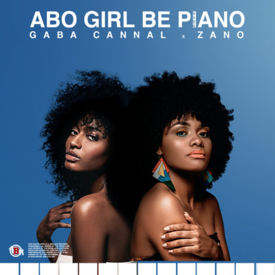 Gaba Cannal - Abo Girl BePiano (Main Mix) ft. Zano