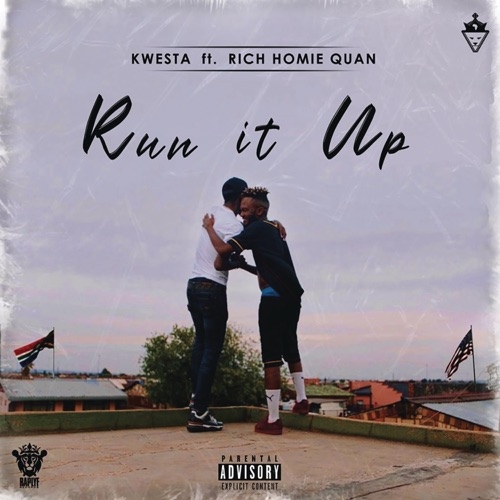 Kwesta - Run It Up ft. Rich Homie Quan